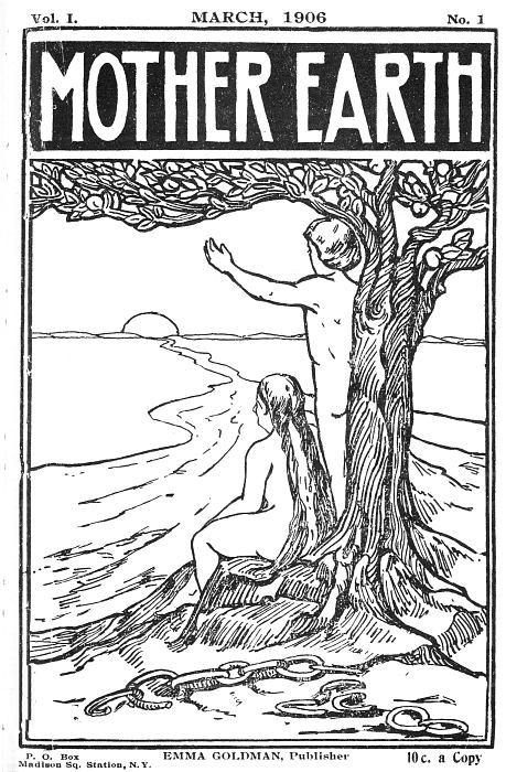 H Έμμα Γκόλντμαν σε επιστολή της στον Γερμανοεβραίο σεξολόγο δρα Magnus Hirschfeld, με ημερομηνία Βερολίνο, Μάρτιος 1923, γράφει: «…Αισθάνομαι πως είναι μια τραγωδία, ότι οι άνθρωποι με διαφορετικό σεξουαλικό προσανατολισμό είναι δεσμευμένοι σε έναν κόσμο που δείχνει τόσο λίγη κατανόηση για τους ομοφυλόφιλους, που είναι τόσο χονδροειδώς αδιάφορος για τις διάφορες διαβαθμίσεις και παραλλαγές του φύλου και τη μεγάλη σημασία που έχουν στη ζωή..».. (Στην εικόνα το πρώτο τεύχος του περίφημου περιοδικού της «Μάνα Γη»)